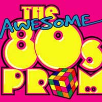 The Awesome '80s Prom