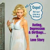 Dating, Depression, & Dirtbags: A Love Story