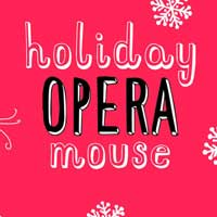 Holiday Opera Mouse