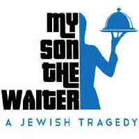 My Son The Waiter, A Jewish Tragedy
