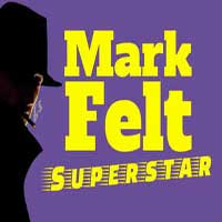 Mark Felt Superstar