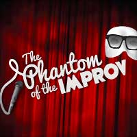 The Phantom of the Improv