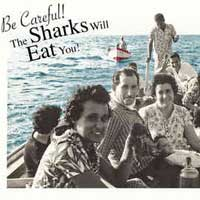 Be Careful! The Sharks Will Eat You!