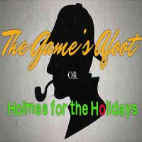 The Game's Afoot or Holmes For The Holidays